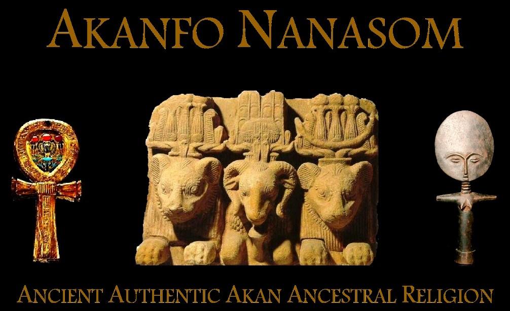 AKANFO NANASOM - Ancient Authentic Akan Ancestral Religion