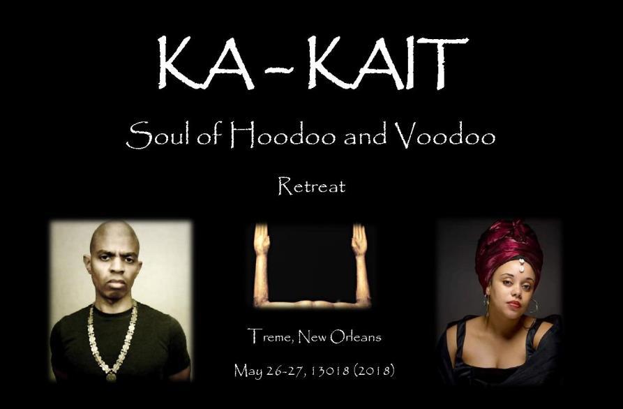KA-KAIT Soul of Hoodoo and Voodoo Retreat