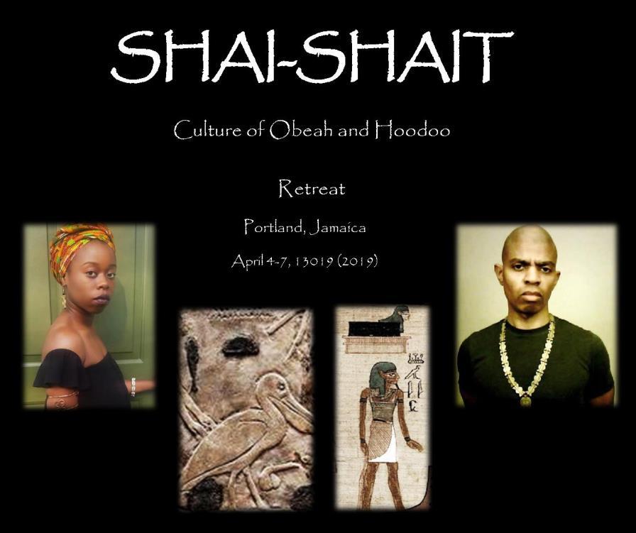 SHAI-SHAIT Culture of Obeah and Hoodoo Retreat